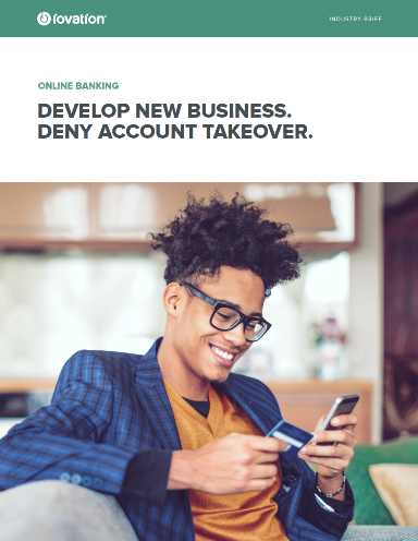 Develop New Business. Deny Account Takeover.