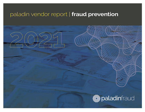 Paladin Group Vendor Report | Fraud Prevention 2021