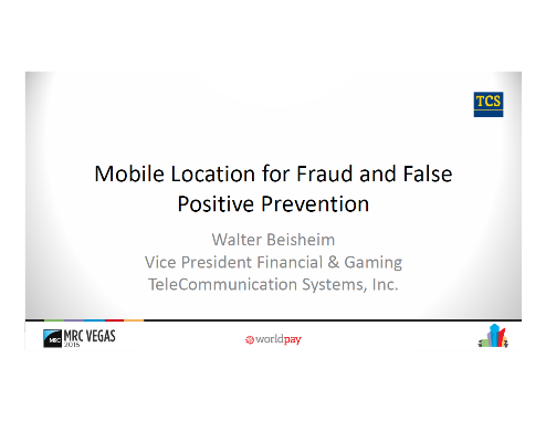 Mobile Device Location - Effective Fraud and False Positive Prevention