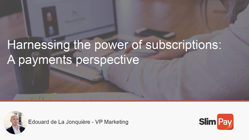 Harnessing the Power of Subscriptions: A Payments Perspective