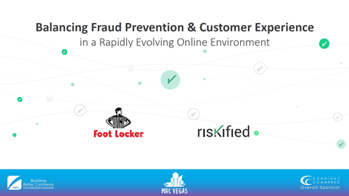 Balancing Fraud Prevention & Customer Experience in a Rapidly Evolving Online Environment