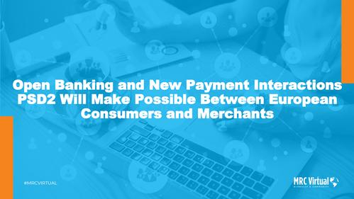 Open Banking and New Payment Interactions PSD2 Will Make Possible Between European Consumers and Merchants