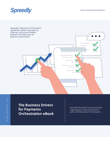 The Business Drivers for Payments Orchestration