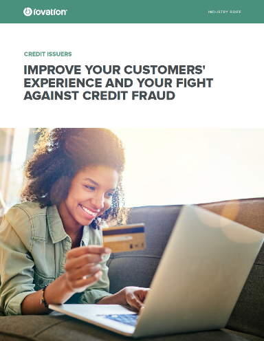 Improve Your Customers' Experience and Your Fight Against Credit Fraud