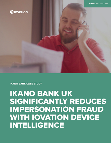 Ikano Bank UK Significantly Reduces Impersonation Fraud with iovation Device Intelligence