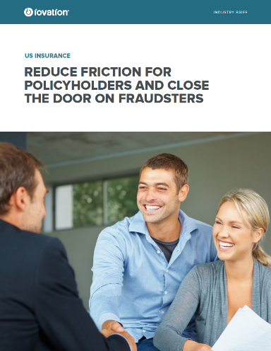 Reduce Friction for Policyholders and Close the Door on Fraudsters