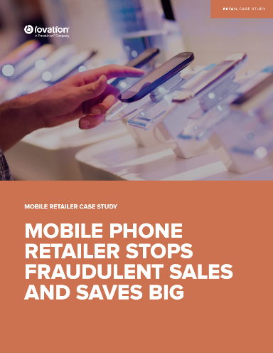 Mobile Phone Retailer Stops Fraudulent Sales and Saves Big