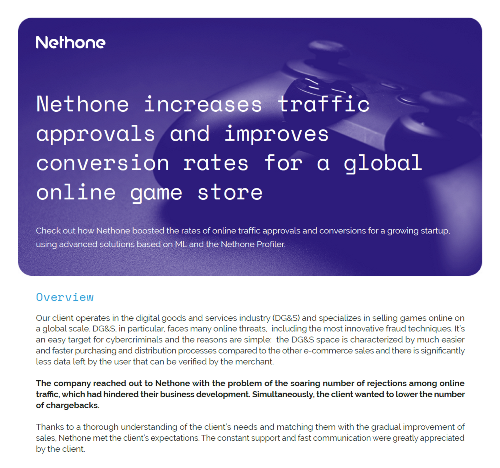 Nethone Increases Traffic Approvals and Improves Conversion Rates for a Global Online Game Store