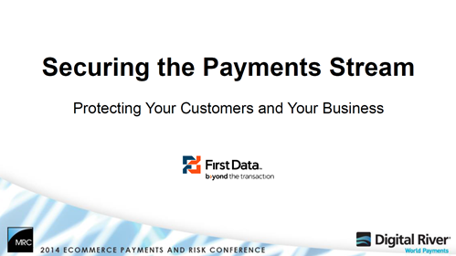 Securing the Payments Stream - Protecting Your Customers and Your Business