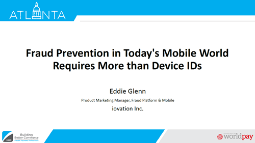 Fraud Prevention in Today's Mobile World Requires More than Device IDs