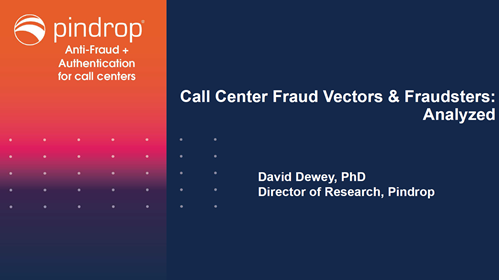 Call Center Fraud Vectors and Fraudsters: Analyzed