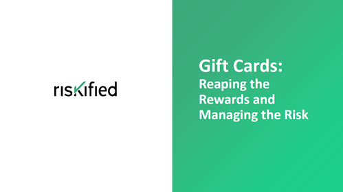 Gift Cards: Reaping the Rewards and Managing the Risk
