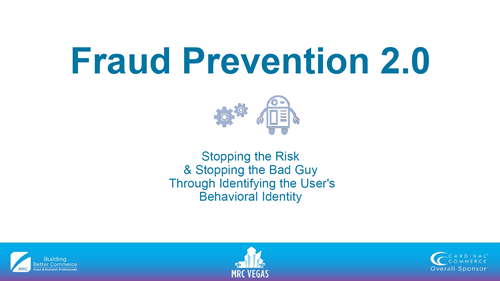 Fraud Prevention 2.0: Stopping the Risk & Stopping the Bad Guy Through Identifying the User's Behavioral Identity