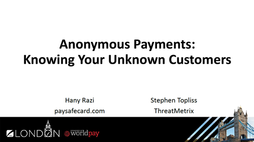 Anonymous Payments: Knowing Your Unknown Customers