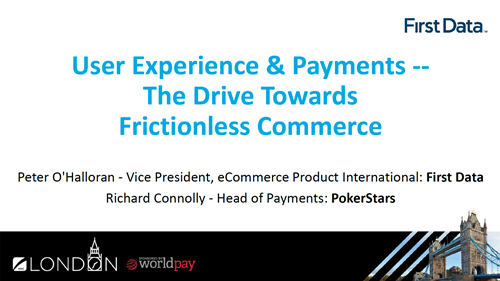 User Experience & Payments -- The Drive Towards Frictionless Commerce