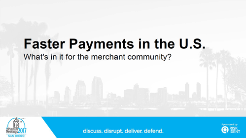 Faster Payments in the U.S. -- What's in it for the Merchant Community?