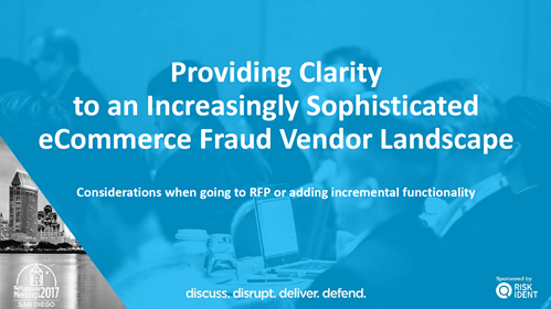 Providing Clarity to an Increasingly Sophisticated eCommerce Fraud Vendor Landscape