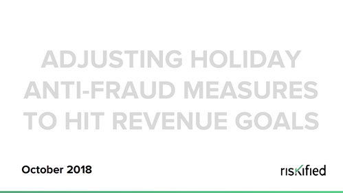 Adjusting Holiday Anti-Fraud Measures to Hit Revenue Goals
