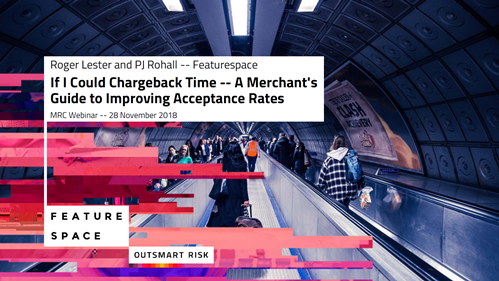 If I Could Chargeback Time -- A Merchant's Guide to Improving Acceptance Rates