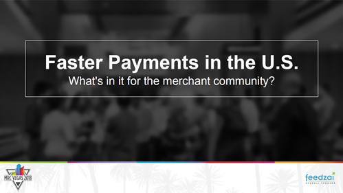 Faster Payments in the U.S. -- What's in It for the Merchant Community