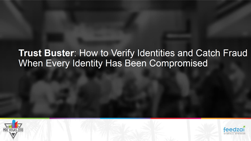 Trust Buster: How to Verify Identities and Catch Fraud When Every Identity Has Been Compromised