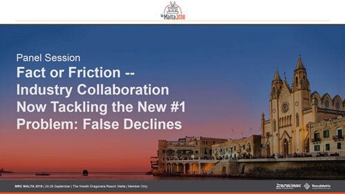 Fact or Friction -- Industry Collaboration Now Tackling the New #1 Problem: False Declines