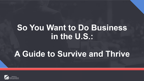 So You Want to Do Business in the U.S.: A Guide to Survive and Thrive