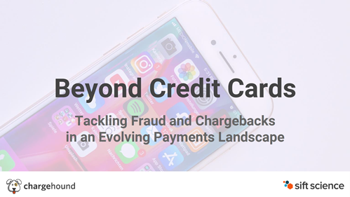 Beyond Credit Cards: Tackling Fraud and Chargebacks in an Evolving Payments Landscape