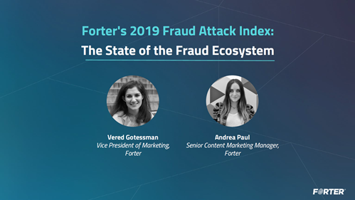 Forter's 2019 Fraud Attack Index: The State of the Fraud Ecosystem