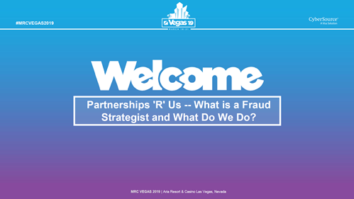 Partnerships 'R' Us -- What is a Fraud Strategist and What Do We Do?