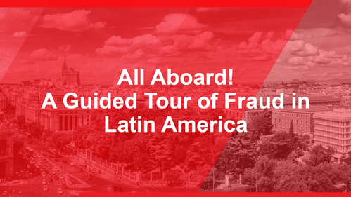 All Aboard! A Guided Tour of Fraud in Latin America