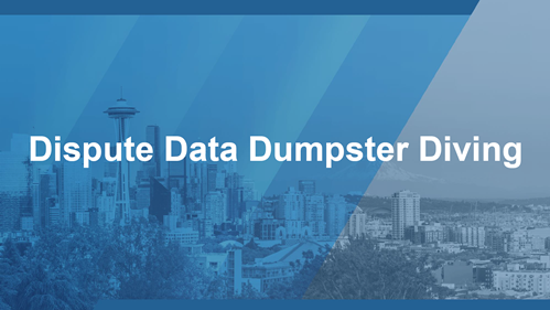 Dispute Data Dumpster Diving