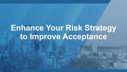 Enhance Your Risk Strategy to Improve Acceptance