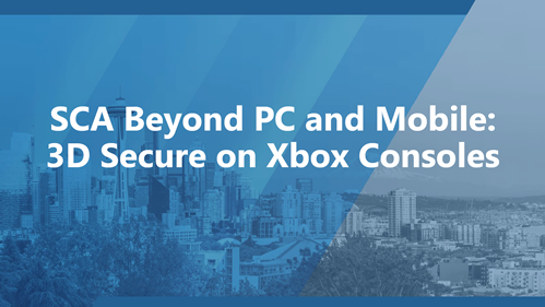 SCA Beyond PC and Mobile: 3D Secure on Xbox Consoles