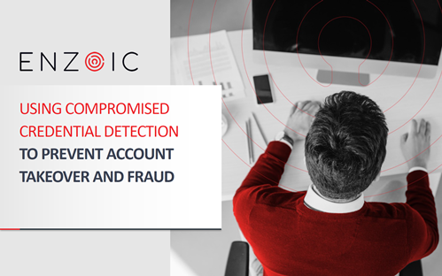 Using Compromised Credential Detection to Prevent Account Takeover and Fraud
