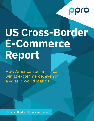US Cross-Border eCommerce Report: How American business can win at eCommerce, even in a volatile world market
